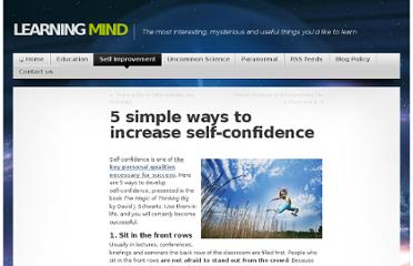 http://www.learning-mind.com/5-simple-ways-to-increase-self-confidence/