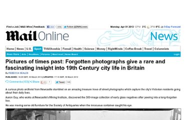 http://www.dailymail.co.uk/news/article-2122864/Pictures-times-past-Photographs-discovered-abandoned-box-fascinating-insight-19th-Century-city-life-Britain.html