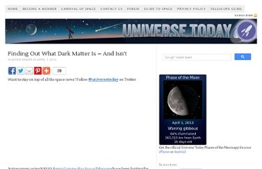 http://www.universetoday.com/94418/finding-out-what-dark-matter-is-and-isnt/