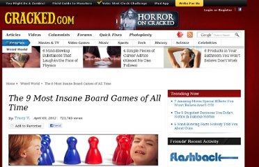 http://www.cracked.com/article_19749_the-9-most-insane-board-games-all-time.html