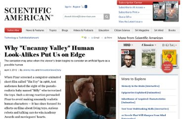 http://www.scientificamerican.com/article.cfm?id=why-uncanny-valley-human-look-alikes-put-us-on-edge