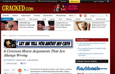 http://www.cracked.com/blog/6-common-movie-arguments-that-are-always-wrong/