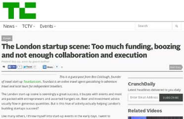 http://techcrunch.com/2010/09/23/the-london-startup-scene-too-much-funding-boozing-and-not-enough-collaboration-and-execution/