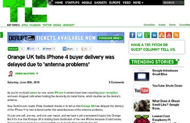 http://techcrunch.com/2010/06/26/orange-uk-tells-iphone-4-buyer-delivery-was-delayed-due-to-antenna-problems/