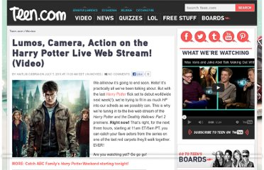 http://www.teen.com/2011/07/07/movies/lumos-camera-action-on-the-harry-potter-live-web-stream-video/#more-81674