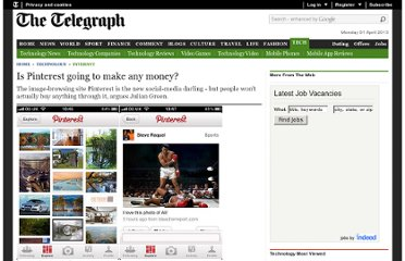 http://www.telegraph.co.uk/technology/internet/9185845/Is-Pinterest-going-to-make-any-money.html