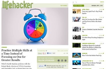 http://lifehacker.com/5882077/practice-multiple-skills-at-a-time-instead-of-focusing-on-one-for-greater-results