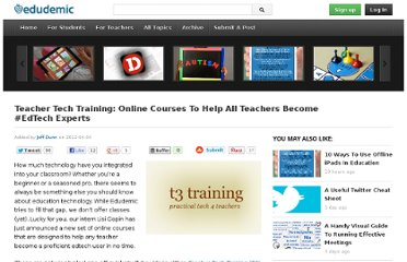 http://edudemic.com/2012/04/teacher-tech-training-online-courses-to-help-all-teachers-become-edtech-experts/