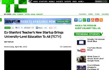 http://techcrunch.com/2012/04/04/ex-stanford-teachers-new-startup-brings-university-level-education-to-all-tctv/
