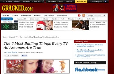 http://www.cracked.com/article_18496_the-6-most-baffling-things-every-tv-ad-assumes-are-true.html