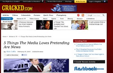 http://www.cracked.com/article_18416_5-things-media-loves-pretending-are-news.html