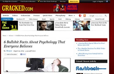 http://www.cracked.com/article/85_6-bullshit-facts-about-psychology-that-everyone-believes/