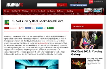 http://www.maximumpc.com/article/features/50_skills_every_real_geek_should_have?page=0,0