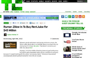 http://techcrunch.com/2012/04/04/rumor-zillow-in-to-buy-rentjuice-for-45-million/