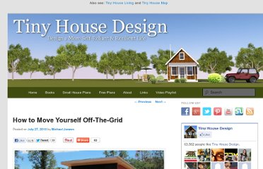 http://www.tinyhousedesign.com/2010/07/27/how-to-move-yourself-off-the-grid/