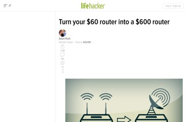http://lifehacker.com/178132/hack-attack-turn-your-60-router-into-a-600-router