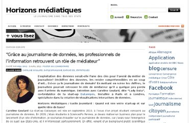 http://horizonsmediatiques.wordpress.com/2012/04/05/grace-au-journalisme-de-donnees-les-professionnels-de-linformation-retrouvent-un-role-de-mediateur/