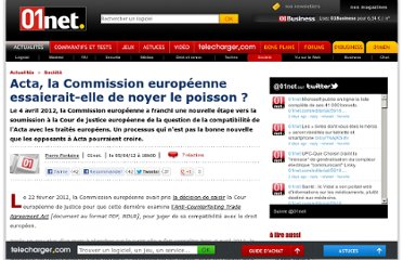 http://www.01net.com/editorial/563170/acta-la-commission-europeenne-essaierait-elle-de-noyer-le-poisson/