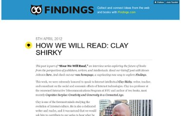 http://blog.findings.com/post/20527246081/how-we-will-read-clay-shirky