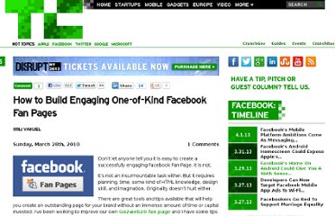 http://techcrunch.com/2010/03/28/how-to-build-engaging-one-of-kind-facebook-fan-pages/