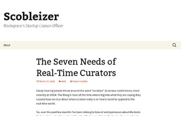 http://scobleizer.com/2010/03/27/the-seven-needs-of-real-time-curators/