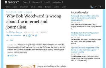 http://gigaom.com/2012/04/06/why-bob-woodward-is-wrong-about-the-internet-and-journalism/
