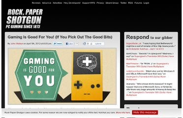 http://www.rockpapershotgun.com/2012/04/05/gaming-is-good-for-you-if-you-pick-out-the-good-bits/