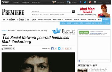 http://fluctuat.premiere.fr/Cinema/News/The-Social-Network-pourrait-humaniser-Mark-Zuckerberg-3235528