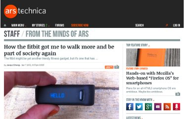 http://arstechnica.com/staff/forcequit/2012/04/how-the-fitbit-got-me-to-walk-more-and-be-part-of-society.ars