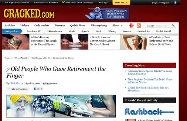 http://www.cracked.com/article_19748_7-old-people-who-gave-retirement-finger.html