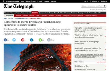 http://www.telegraph.co.uk/finance/newsbysector/banksandfinance/9189053/Rothschilds-to-merge-British-and-French-banking-operations-to-secure-control.html
