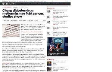 http://www.cbsnews.com/8301-504763_162-57410467-10391704/cheap-diabetes-drug-metformin-may-fight-cancer-studies-show/