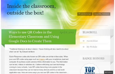 http://insidetheclassroomoutsidethebox.wordpress.com/2012/04/08/ways-to-use-qr-codes-in-the-elementary-classroom-and-using-google-docs-to-create-them/