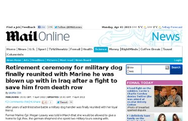 http://www.dailymail.co.uk/news/article-2126495/Retirement-ceremony-military-dog-finally-reunited-Marine-blown-Iraq-fight-save-death-row.html