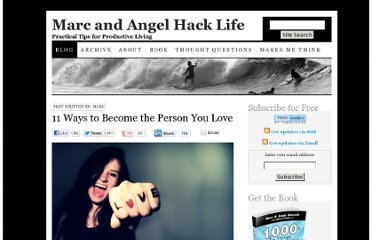http://www.marcandangel.com/2012/04/09/11-ways-to-become-the-person-you-love/