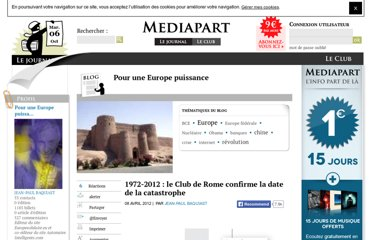 http://blogs.mediapart.fr/blog/jean-paul-baquiast/080412/1972-2012-le-club-de-rome-confirme-la-date-de-la-catastrophe