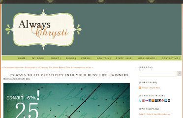 http://alwayschrysti.com/always-chrysti/2011/3/18/25-ways-to-fit-creativity-into-your-busy-life-winners.html