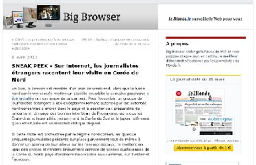 http://bigbrowser.blog.lemonde.fr/2012/04/09/sneak-peek-sur-internet-les-journalistes-etrangers-racontent-leur-visite-en-coree-du-nord/