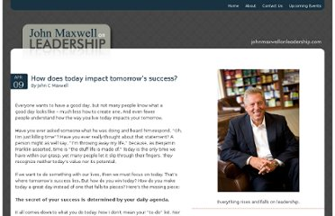 http://johnmaxwellonleadership.com/2012/04/09/how-does-today-impact-tomorrows-success/