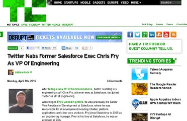 http://techcrunch.com/2012/04/09/twitter-nabs-former-salesforce-exec-chris-fry-as-vp-of-engineering/