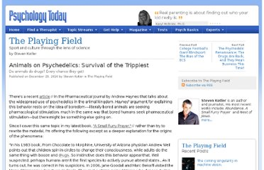 http://www.psychologytoday.com/blog/the-playing-field/201012/animals-psychedelics-survival-the-trippiest