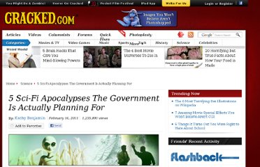 http://www.cracked.com/article_19011_5-sci-fi-apocalypses-government-actually-planning-for.html