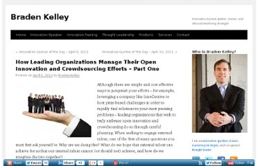 http://bradenkelley.com/2012/04/how-leading-organizations-manage-their-open-innovation-and-crowdsourcing-efforts-part-one/
