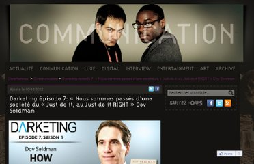 http://www.darkplanneur.com/communication/darketing-episode-7-nous-sommes-passes-dune-societe-du-just-do-it-au-just-do-it-right-dov-seidman
