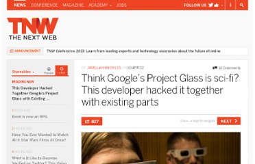 http://thenextweb.com/shareables/2012/04/10/think-googles-project-glass-is-sci-fi-this-developer-hacked-it-together-with-existing-parts/