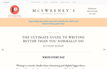 http://www.mcsweeneys.net/articles/the-ultimate-guide-to-writing-better-than-you-normally-do