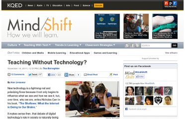 http://blogs.kqed.org/mindshift/2011/11/teaching-without-technology/
