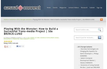 http://casualconnect.org/lectures/community-social/playing-with-the-monster-how-to-build-a-successful-trans-media-project-ida-brinck-lund/