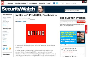 http://securitywatch.pcmag.com/security/296445-netflix-isn-t-pro-cispa-facebook-is