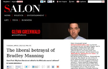 http://www.salon.com/2012/04/10/the_liberal_betrayal_of_bradley_manning/